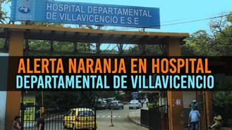 El Hospital Departamental del Meta declara alerta naranja por ver superadas sus capacidades