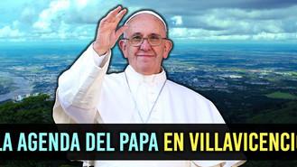 Así será la visita del Papa en Villavicencio