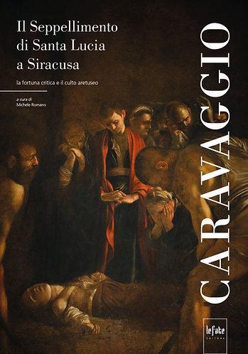 CARAVAGGIO - IL SEPPELLIMENTO DI SANTA LUCIA A SIRACUSA