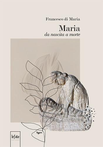 MARIA DA NASCITA A MORTE