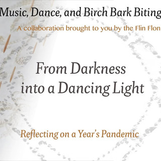 From Darkness into a Dancing Light