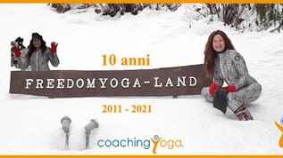 Febbraio è Energy CoachingYoga e 10 anni di freedomYoga-land!