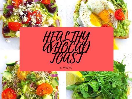 Healthy Avocado Toast 4 Ways