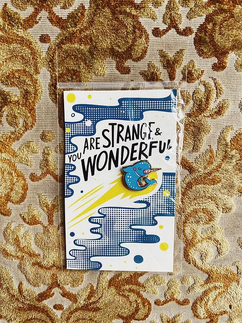 """Enamel Pin: """"You are strange and wonderful"""""""