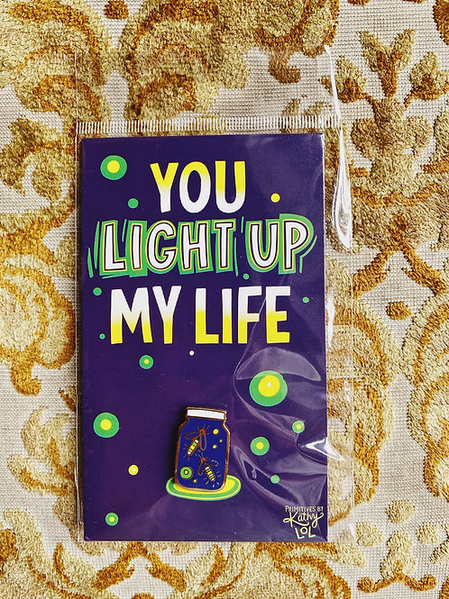 "Enamel Pin: ""You light up my life"""