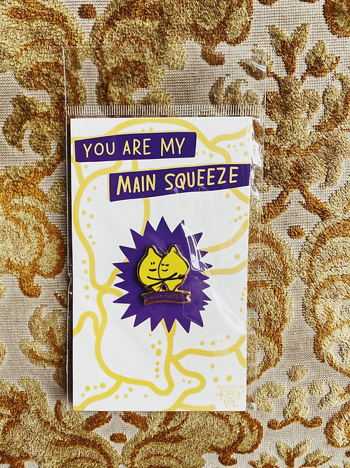 "Enamel Pin: ""You are my main squeeze"""