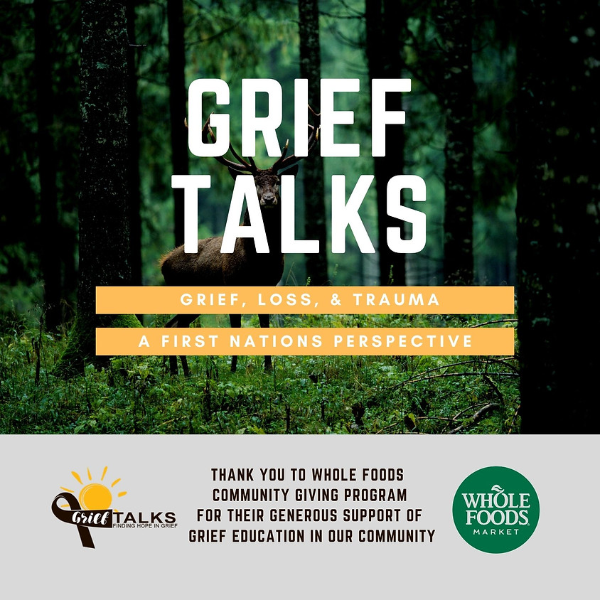 Grief Talks: Grief, Loss, & Trauma - A First Nations Perspective