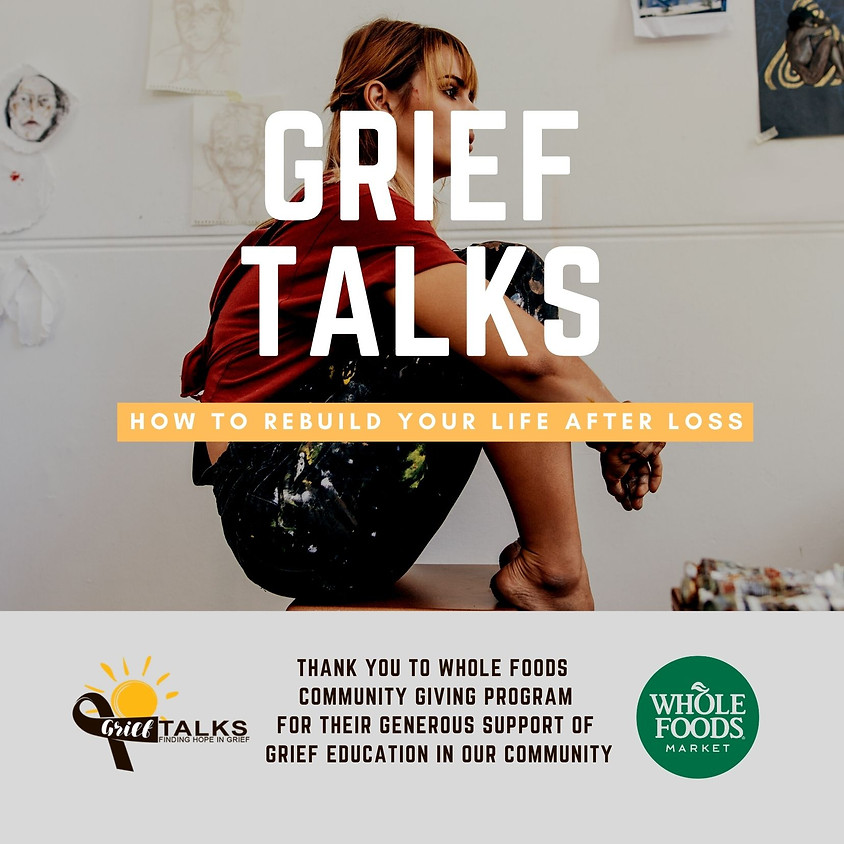 Grief Talks: How to Rebuild Your Life After Loss