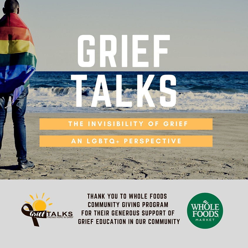 Grief Talks: The Invisibility of Grief - An LGBTQ+ Perspective