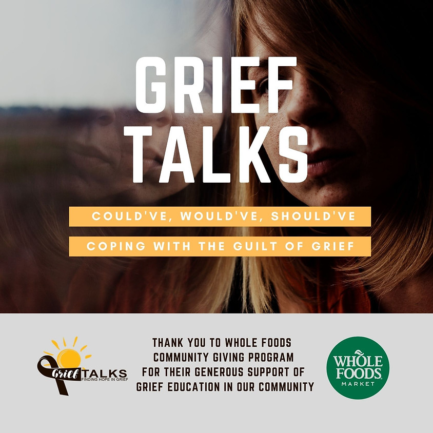 Grief Talks: Could've, Would've, Should've - Coping with the Guilt of Grief