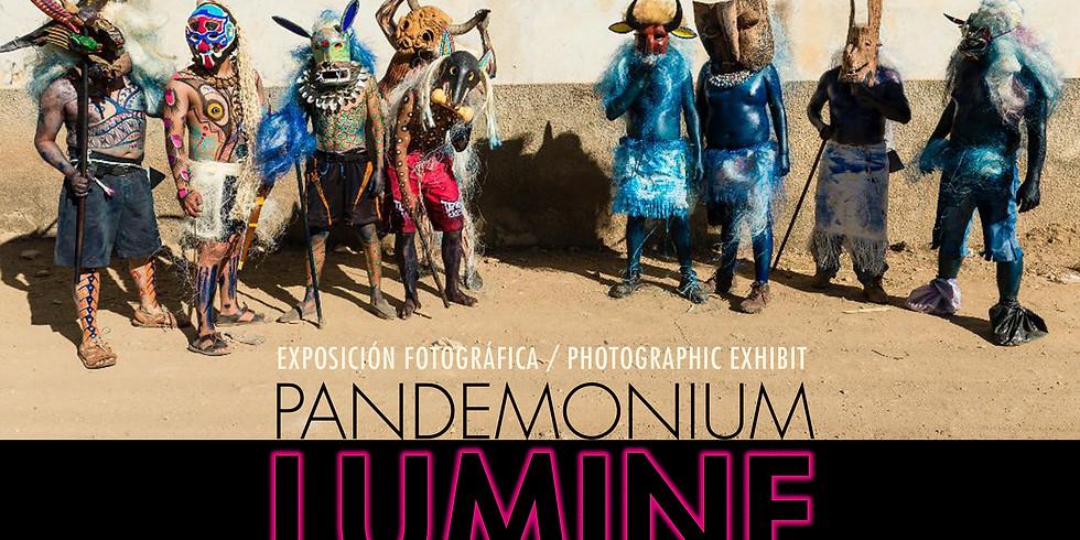 Exhibit Opening: Pandemonium Lumine