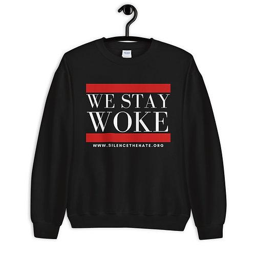 """""""We Stay Woke"""" Unisex Sweatshirt"""