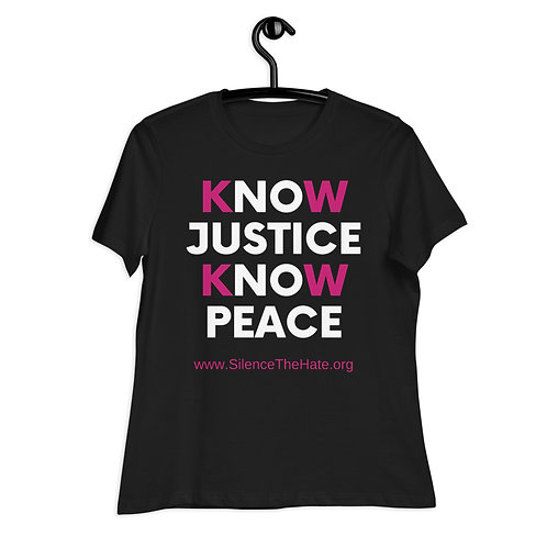 """""""Know Justice Know Peace"""" Women's Relaxed T-Shirt (Black)"""