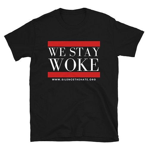 """""""We Stay Woke"""" Short-Sleeve Unisex T-Shirt"""