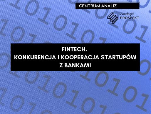 FinTech. Konkurencja i kooperacja startupów z bankami