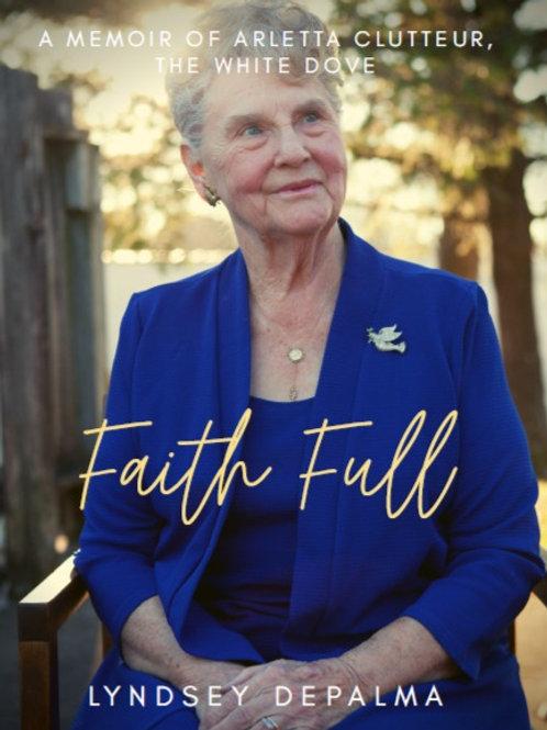 Faith Full: A Memoir of Arletta Clutteur, The White Dove
