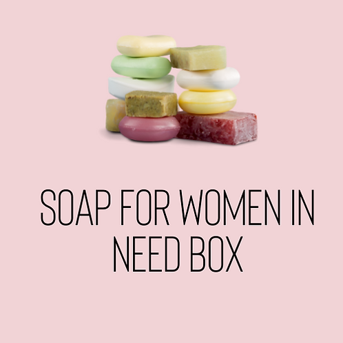 Soap for Women in Need Box