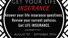 Get Your LIFE....INSURANCE 8/1/2016 - 9/30/2016