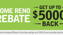 $5000 In Home Reno Rebates!