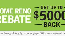 $5000 In Home Reno Rebates!