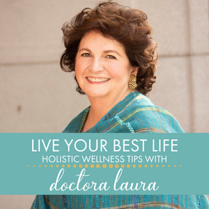 Live Your Best Life with Doctora Laura