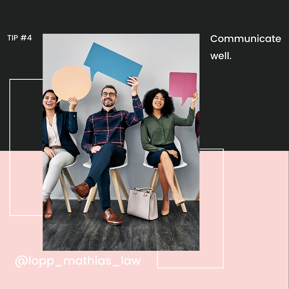 Tip #4- Communicate well.