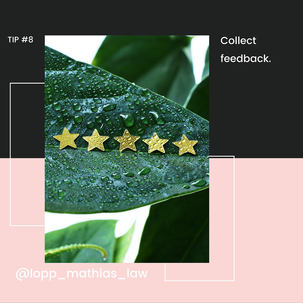 Tip #8- Collect feedback.
