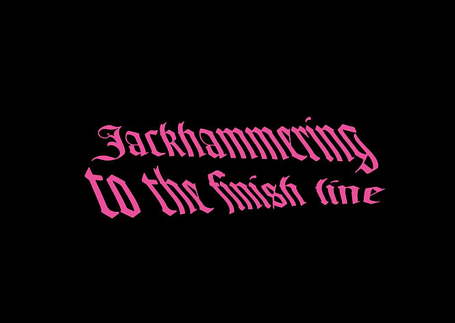Jackhammering to the finish line.jpg