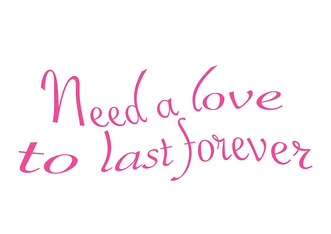 Need a love to last forever.jpg
