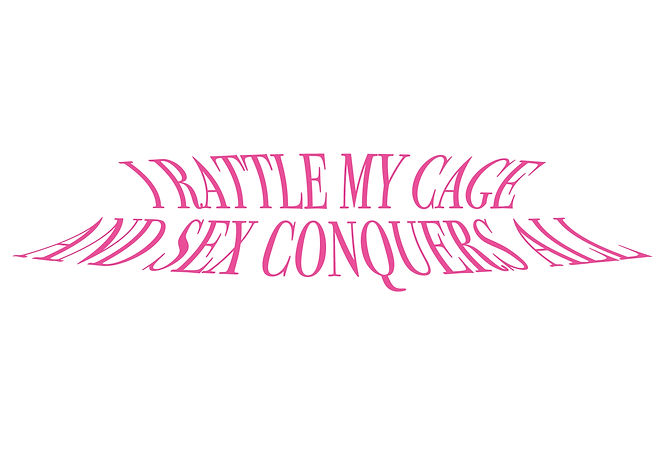 I rattle my cage and sex conquers all.jp