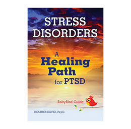 Stress Disorders: A Healing Path for PTSD