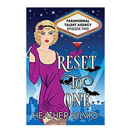 Reset to One: Paranormal Talent Agency - Book 2