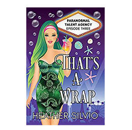 That's A Wrap:Paranormal Talent Agency - Book 3