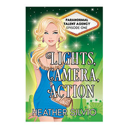 Lights, Camera, Action: Paranormal Talent Agency - Book 1