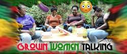 Grown Women Talking