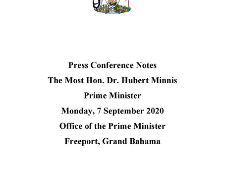 Prime Minister Minnis Press Conference Notes - 7th September 2020