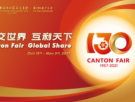 EVENT: 130th China Import and Export Fair (Canton Fair) 2021