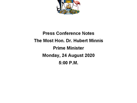 Press Conference Notes - Prime Minister Minnis - 24th August 2020