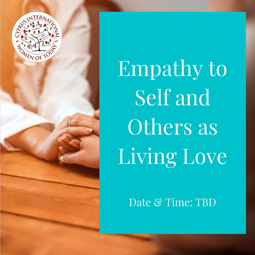 Empathy to Self and Others as Living Love