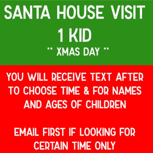Santa House Visit - 1 Kid (Xmas Day)