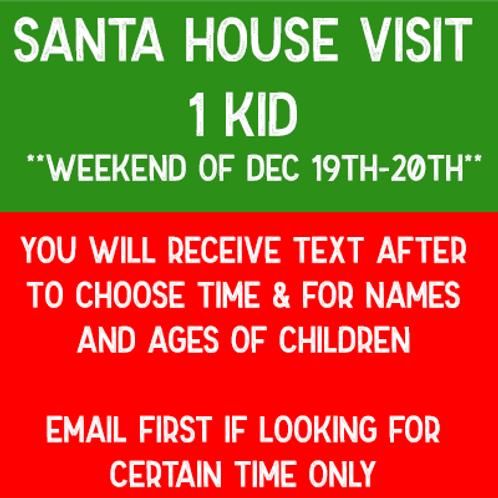 Santa House Visit - 1 Kid (12/19-12/20)