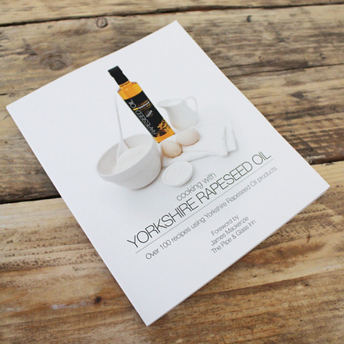 Cooking with Yorkshire Rapeseed Oil Recipe Book