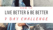 Live Better & Be Better Challenge