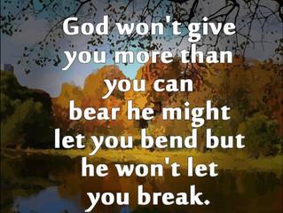 I will bend...I will not break