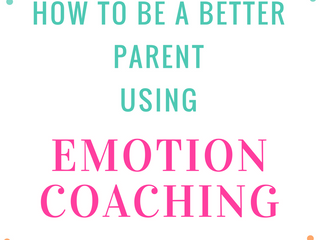 Using EMOTION COACHING to be a Better Parent