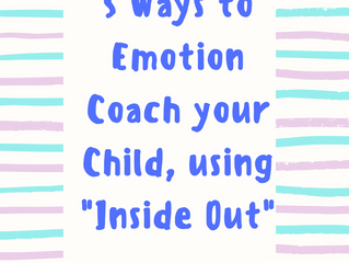 "5 Ways to Emotion Coach your Child, using ""Inside Out"""