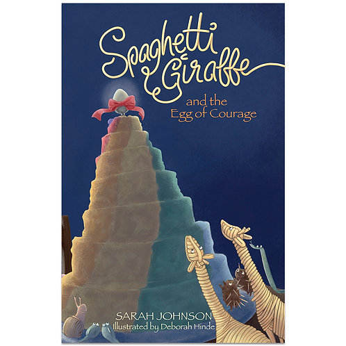 Spaghetti Giraffe and the Egg of Courage