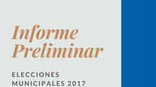 Informe Preliminar Elecciones Municipales 2017
