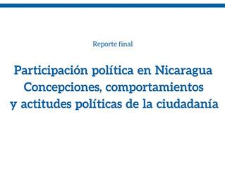"""Reporte Final-Estudio: """"Participación Política en Nicaragua  Concepciones, comportamientos y ac"""