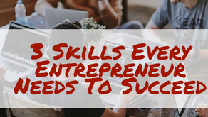 3 Skills Every Entrepreneur Needs To Succeed
